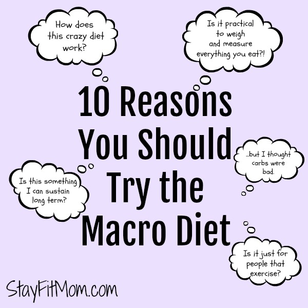 10 Reasons to try macros from Stay Fit Mom!