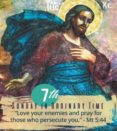 """Painting of Jesus and words """"7th Sunday of Ordinary time - Love your enemies and pray for those who persecute you."""" - Mt 5:44"""