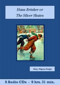 Hans Brinker or The Silver Skates Audiobook CD Set - St. Clare Audio
