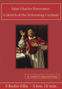 Saint Charles Borromeo A Sketch of the Reforming Cardinal Audiobook CD Set - St. Clare Audio