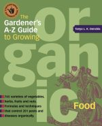 The Gardener's A-Z Guide to Growing Organic Food - St. Clare Heirloom Seeds