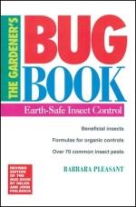 The Gardeners Bug Book - St. Clare Heirloom Seeds