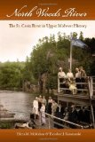 North Woods River: The St. Croix River in Upper Midwest History