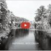 VIDEO: A White Namekagon Christmas