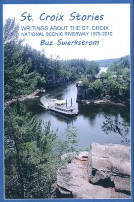 St. Croix Stories: Writings About The St. Croix National Scenic Riverway 1979-2010