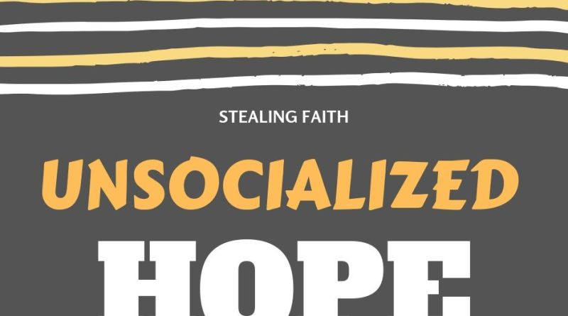 Unsocialized Hope