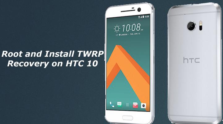 عمل روت و تنزيل ريكفري TWRP لهاتف HTC 10 - Pro-Syrian