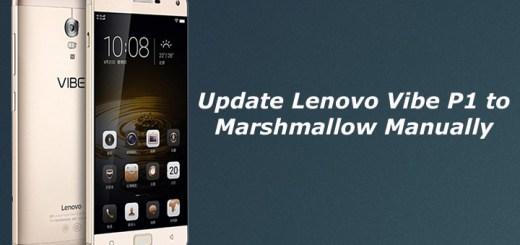 Update Lenovo Vibe P1 to Marshmallow Manually
