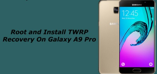 Root and Install TWRP Recovery On Galaxy A9 Pro