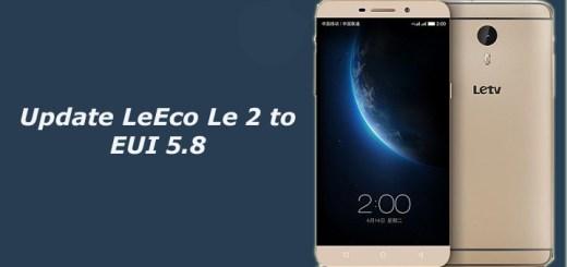 Update LeEco Le 2 to EUI 5.8