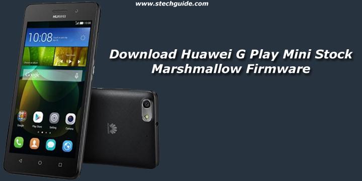 Download Huawei G Play Mini Stock Marshmallow Firmware