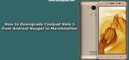How to Downgrade Coolpad Note 5 from Android Nougat to Marshmallow