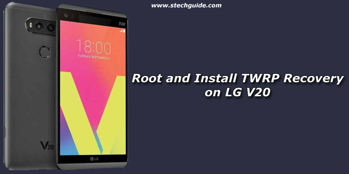 Root and Install TWRP Recovery on LG V20