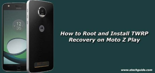 How to Root and Install TWRP Recovery on Moto Z Play