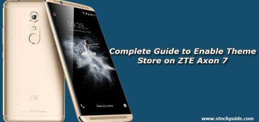 Complete Guide to Enable Theme Store on ZTE Axon 7