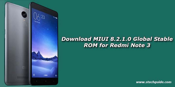 Download Miui 8 2 1 0 Global Stable Rom For Redmi Note 3
