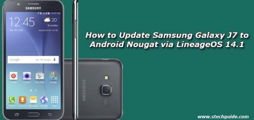 How to Update Samsung Galaxy J7 to Android Nougat via LineageOS 14.1