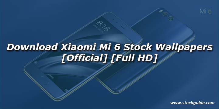 Download Xiaomi Mi 6 Stock Wallpapers [Official] [Full HD]