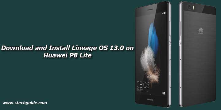 Download and Install Lineage OS 13.0 on Huawei P8 Lite
