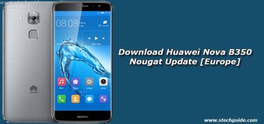 Download Huawei Nova B350 Nougat Update [Europe]