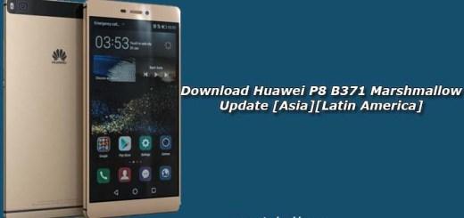 Download Huawei P8 B371 Marshmallow Update [Asia][Latin America]