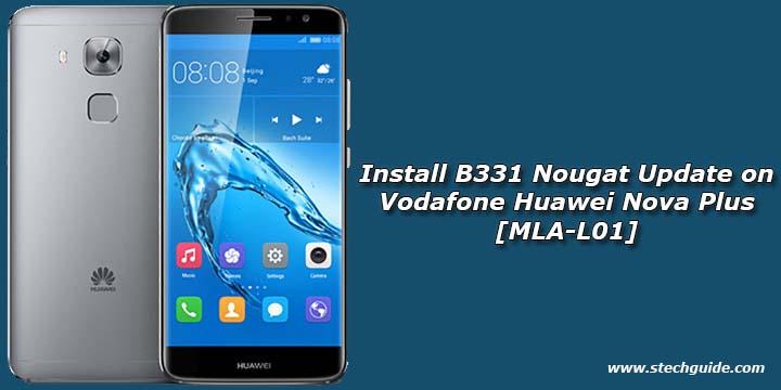 Install B331 Nougat Update on Vodafone Huawei Nova Plus [MLA-L01]