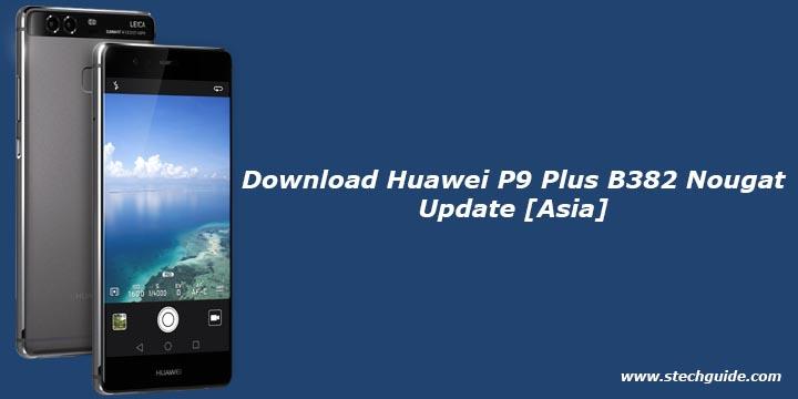Download Huawei P9 Plus B382 Nougat Update [Asia]