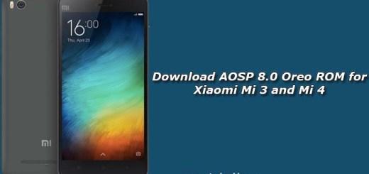 Download AOSP 8.0 Oreo ROM for Xiaomi Mi 3 and Mi 4