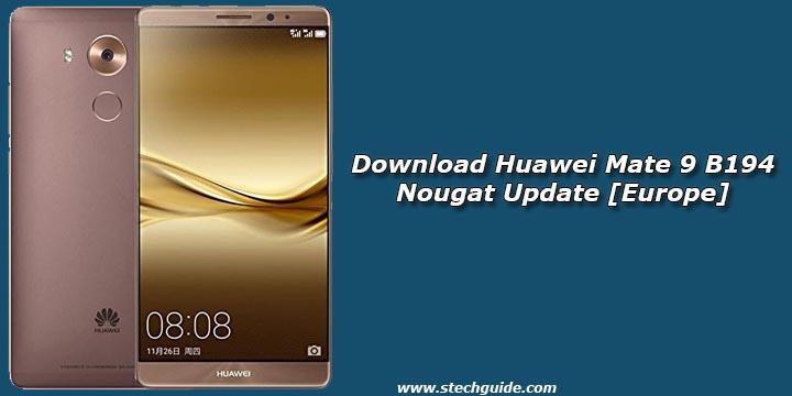Download Huawei Mate 9 B194 Nougat Update [Europe]