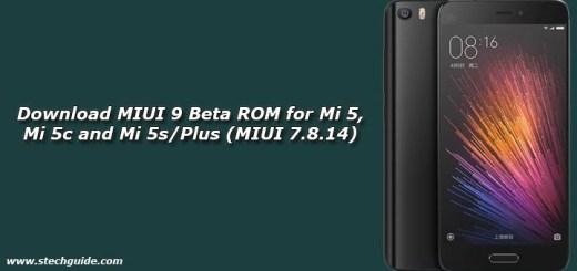 Download MIUI 9 Beta ROM for Mi 5, Mi 5c and Mi 5s/Plus