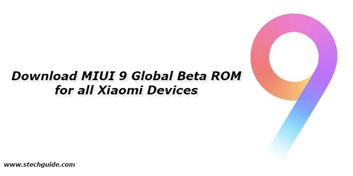 Download MIUI 9 Global Beta ROM 7.11.6