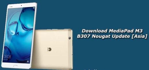 Download MediaPad M3 B307 Nougat Update [Asia]