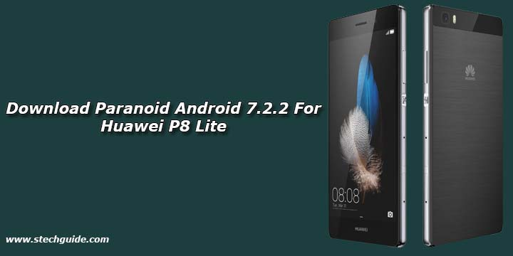 Download Paranoid Android 7.2.2 For Huawei P8 Lite