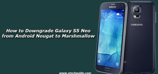 How to Downgrade Galaxy S5 Neo from Android Nougat to Marshmallow
