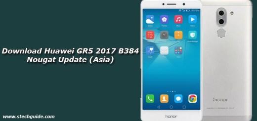 Download Huawei GR5 2017 B384 Nougat Update (Asia)