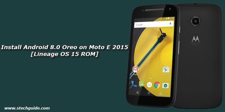 Install Android 8.0 Oreo on Moto E 2015 [Lineage OS 15 ROM]