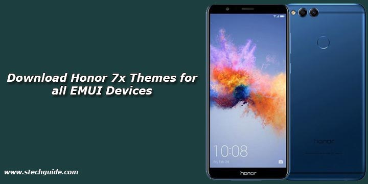 Download Honor 7x Themes for all EMUI Devices