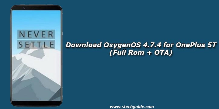 Download OxygenOS 4.7.4 for OnePlus 5T (Full Rom + OTA)