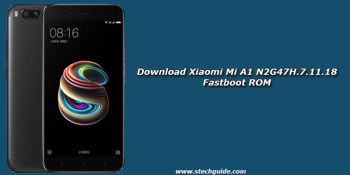 Download Xiaomi Mi A1 N2G47H.7.11.18 Fastboot ROM