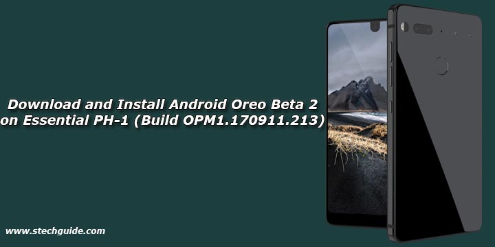 Download and Install Android Oreo Beta 2 on Essential PH-1 (Build OPM1.170911.213)