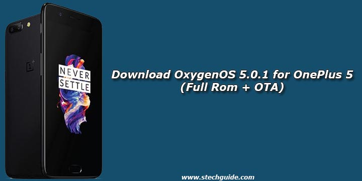 Download OxygenOS 5.0.1 for OnePlus 5 (Full Rom + OTA)