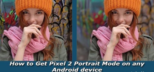 How to Get Pixel 2 Portrait Mode on any Android device