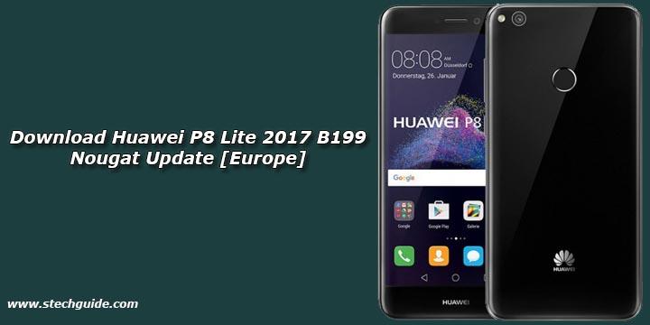Download Huawei P8 Lite 2017 B199 Nougat Update [Europe]
