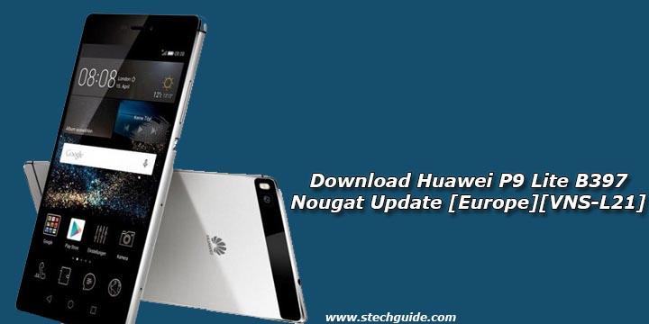 Download Huawei P9 Lite B397 Nougat Update [Europe][VNS-L21]