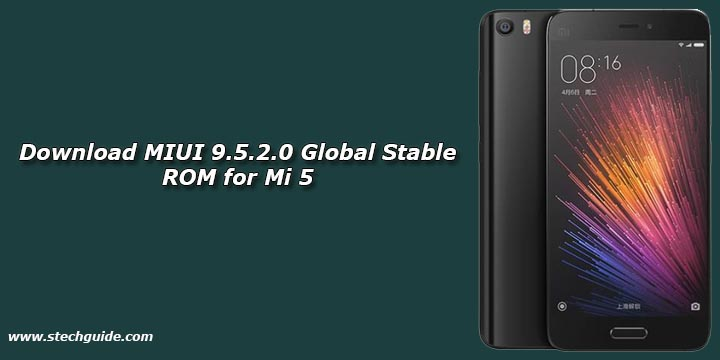Download MIUI 9.5.2.0 Global Stable ROM for Mi 5