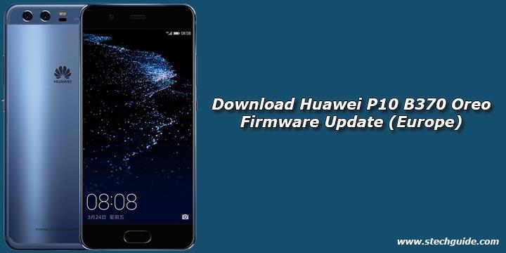 Download Huawei P10 B370 Oreo Firmware Update Europe