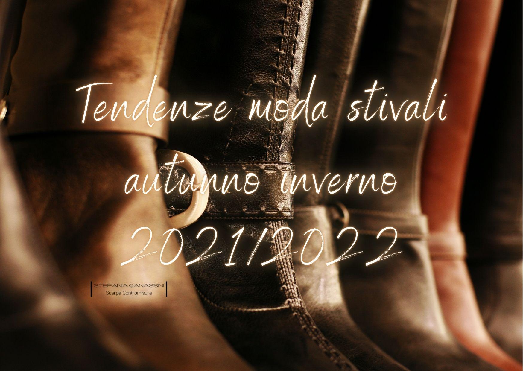 Tendenze moda stivali autunno inverno 20212022