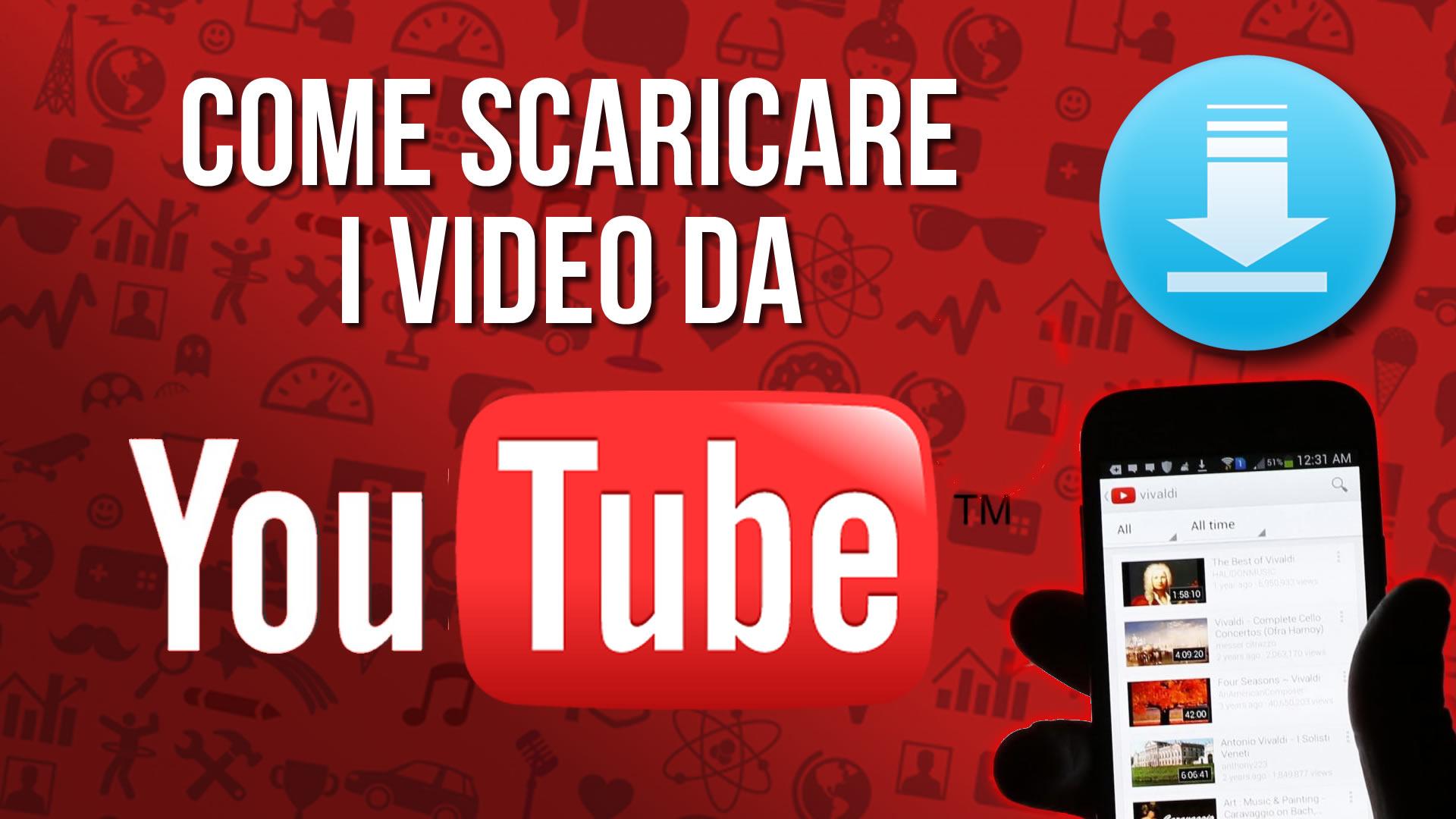 Come scaricare i video da YouTube