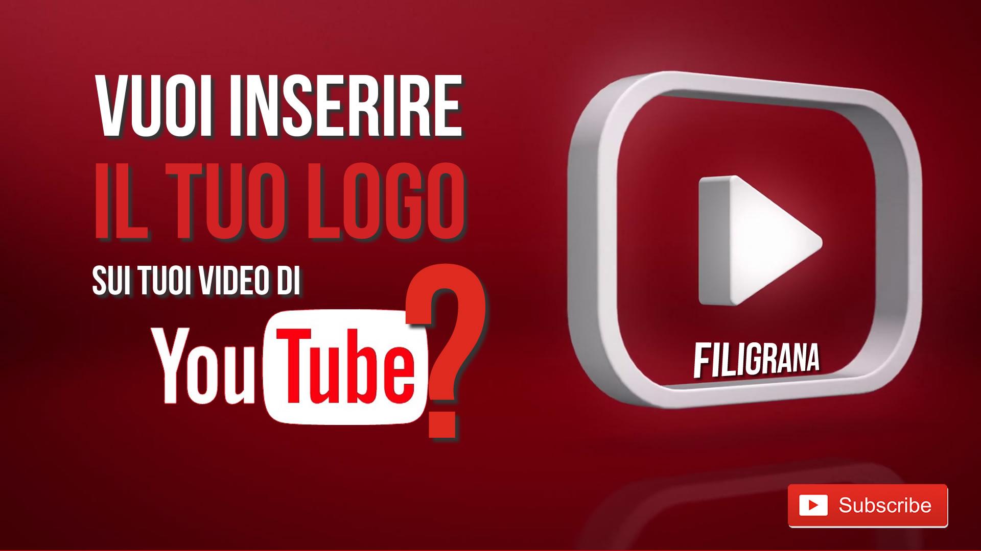 """Aggiungere logo e pulsante """"iscriviti al canale"""" YouTube – Filigrana"""