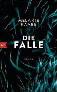 Melanie Raabe Die Falle